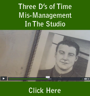 Three D's of Time Mis-Management In The Studio